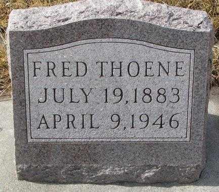 THOENE, FRED - Cedar County, Nebraska | FRED THOENE - Nebraska Gravestone Photos