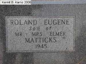 MATTICKS, ROLAND EUGENE -1945- - Chase County, Nebraska   ROLAND EUGENE -1945- MATTICKS - Nebraska Gravestone Photos