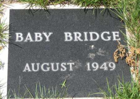 BRIDGE, BABY - Cherry County, Nebraska | BABY BRIDGE - Nebraska Gravestone Photos