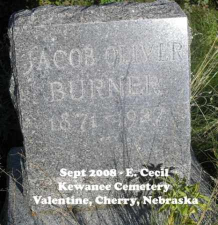 BURNER, JACOB OLIVER - Cherry County, Nebraska | JACOB OLIVER BURNER - Nebraska Gravestone Photos