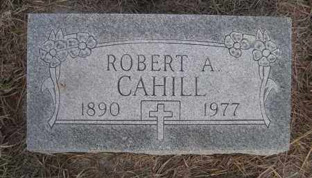 CAHILL, ROBERT A. - Cherry County, Nebraska | ROBERT A. CAHILL - Nebraska Gravestone Photos