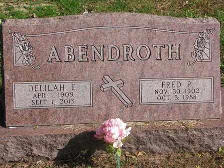 ABENDROTH, FRED P. - Cuming County, Nebraska | FRED P. ABENDROTH - Nebraska Gravestone Photos