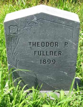 FULLNER, THEODOR P. - Cuming County, Nebraska | THEODOR P. FULLNER - Nebraska Gravestone Photos
