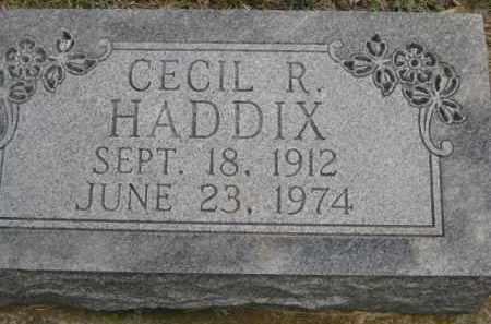 HADDIX, CECIL R. - Custer County, Nebraska | CECIL R. HADDIX - Nebraska Gravestone Photos