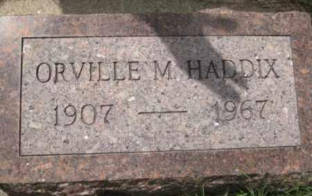 HADDIX, ORVILLE M. - Custer County, Nebraska | ORVILLE M. HADDIX - Nebraska Gravestone Photos