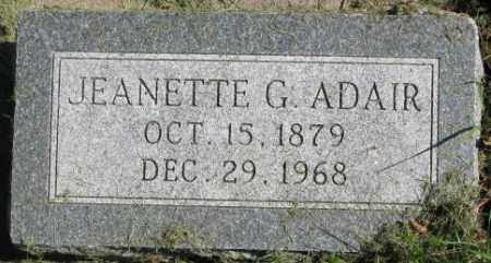 ADAIR, JEANETTE G. - Dakota County, Nebraska | JEANETTE G. ADAIR - Nebraska Gravestone Photos