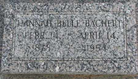 BACHERT, HANNAH BELLE - Dakota County, Nebraska | HANNAH BELLE BACHERT - Nebraska Gravestone Photos