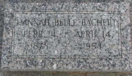 BACHERT, HANNAH BELLE - Dakota County, Nebraska   HANNAH BELLE BACHERT - Nebraska Gravestone Photos