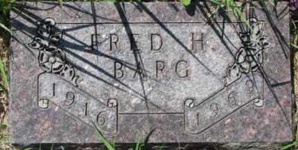 BARG, FRED H. - Dakota County, Nebraska | FRED H. BARG - Nebraska Gravestone Photos