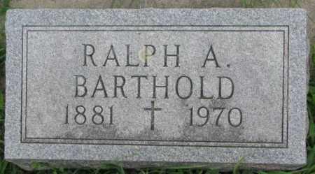 BARTHOLD, RALPH A. - Dakota County, Nebraska   RALPH A. BARTHOLD - Nebraska Gravestone Photos