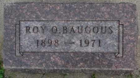 BAUGOUS, ROY O. - Dakota County, Nebraska | ROY O. BAUGOUS - Nebraska Gravestone Photos