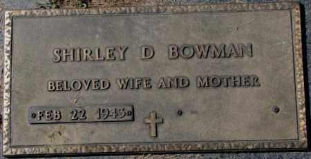BOWMAN, SHIRLEY D. - Dakota County, Nebraska | SHIRLEY D. BOWMAN - Nebraska Gravestone Photos