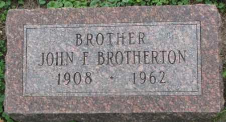 BROTHERTON, JOHN F. - Dakota County, Nebraska | JOHN F. BROTHERTON - Nebraska Gravestone Photos