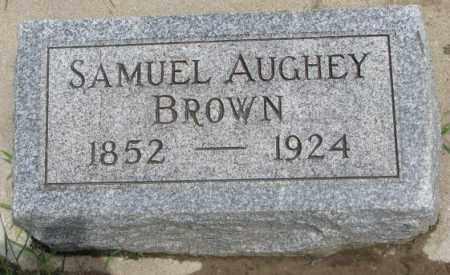 BROWN, SAMUEL AUGHEY - Dakota County, Nebraska | SAMUEL AUGHEY BROWN - Nebraska Gravestone Photos
