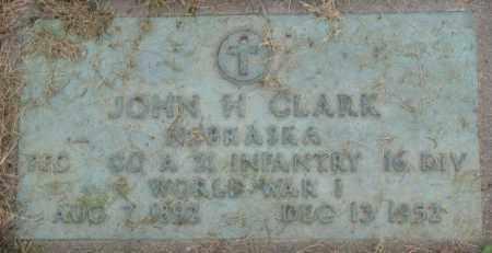 CLARK, JOHN H. - Dakota County, Nebraska | JOHN H. CLARK - Nebraska Gravestone Photos