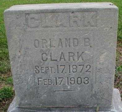 CLARK, ORLAND B. - Dakota County, Nebraska | ORLAND B. CLARK - Nebraska Gravestone Photos
