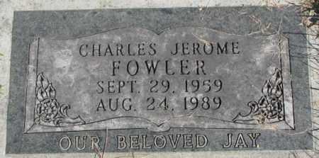 FOWLER, CHARLES JEROME - Dakota County, Nebraska | CHARLES JEROME FOWLER - Nebraska Gravestone Photos