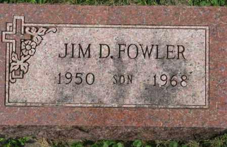 FOWLER, JIM D. - Dakota County, Nebraska | JIM D. FOWLER - Nebraska Gravestone Photos
