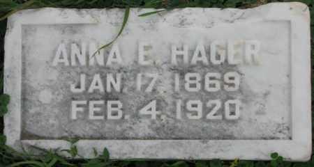 HAGER, ANNA E. - Dakota County, Nebraska | ANNA E. HAGER - Nebraska Gravestone Photos