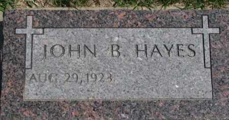 HAYES, JOHN B. - Dakota County, Nebraska | JOHN B. HAYES - Nebraska Gravestone Photos