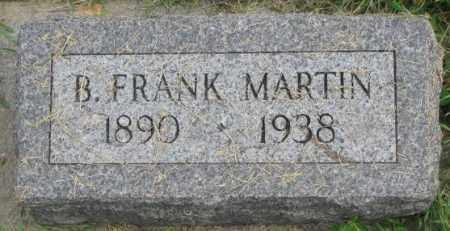 MARTIN, B. FRANK - Dakota County, Nebraska | B. FRANK MARTIN - Nebraska Gravestone Photos