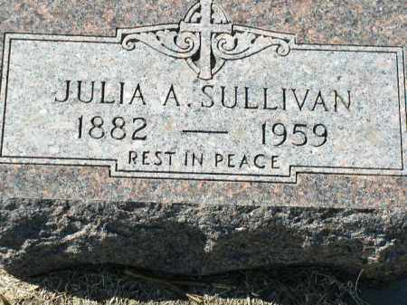 SULLIVAN, JULIA A. - Dakota County, Nebraska   JULIA A. SULLIVAN - Nebraska Gravestone Photos
