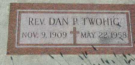 TWOHIG, REV. DAN P. - Dakota County, Nebraska | REV. DAN P. TWOHIG - Nebraska Gravestone Photos