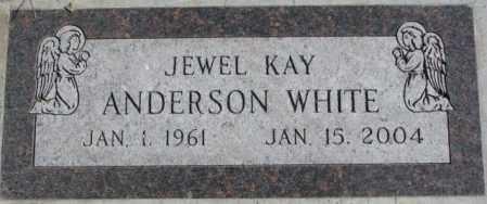 ANDERSON WHITE, JEWEL KAY - Dakota County, Nebraska | JEWEL KAY ANDERSON WHITE - Nebraska Gravestone Photos