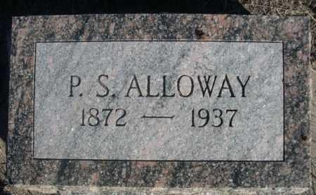 ALLOWAY, P.S. - Dawes County, Nebraska   P.S. ALLOWAY - Nebraska Gravestone Photos