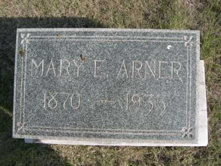ARNER, MARY E. - Dawes County, Nebraska | MARY E. ARNER - Nebraska Gravestone Photos