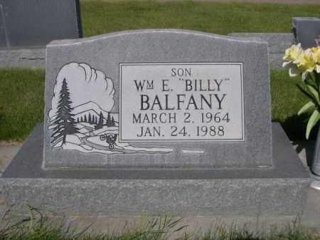 "BALFANY, WM. E. ""BILLY"" - Dawes County, Nebraska | WM. E. ""BILLY"" BALFANY - Nebraska Gravestone Photos"