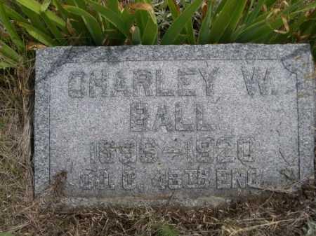 BALL, CHARLEY W. - Dawes County, Nebraska | CHARLEY W. BALL - Nebraska Gravestone Photos
