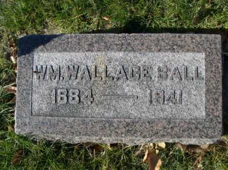 BALL, WM. WALLACE - Dawes County, Nebraska | WM. WALLACE BALL - Nebraska Gravestone Photos