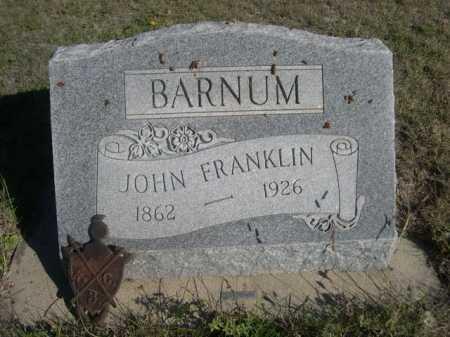 BARNUM, JOHN FRANKLIN - Dawes County, Nebraska | JOHN FRANKLIN BARNUM - Nebraska Gravestone Photos