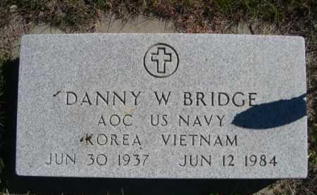 BRIDGE, DANNY W. - Dawes County, Nebraska | DANNY W. BRIDGE - Nebraska Gravestone Photos