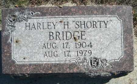 "BRIDGE, HARLEY H. ""SHORTY"" - Dawes County, Nebraska | HARLEY H. ""SHORTY"" BRIDGE - Nebraska Gravestone Photos"