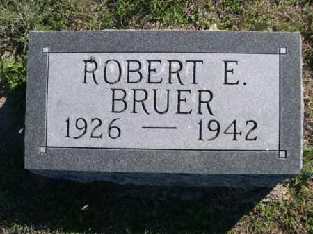 BRUER, ROBERT E. - Dawes County, Nebraska | ROBERT E. BRUER - Nebraska Gravestone Photos