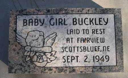 BUCKLEY, BABY GIRL - Dawes County, Nebraska   BABY GIRL BUCKLEY - Nebraska Gravestone Photos