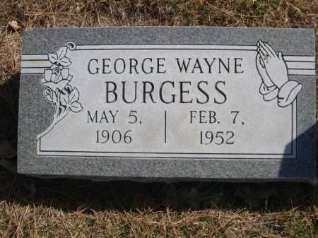 BURGESS, GEORGE WAYNE - Dawes County, Nebraska | GEORGE WAYNE BURGESS - Nebraska Gravestone Photos