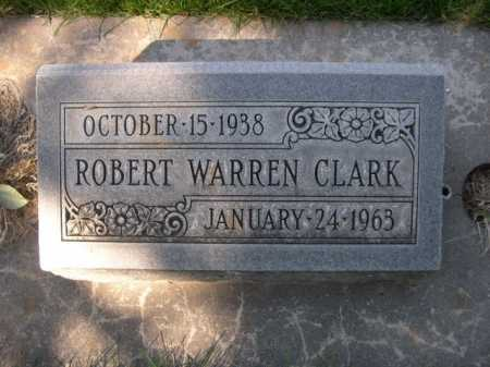 CLARK, ROBERT WARREN - Dawes County, Nebraska | ROBERT WARREN CLARK - Nebraska Gravestone Photos