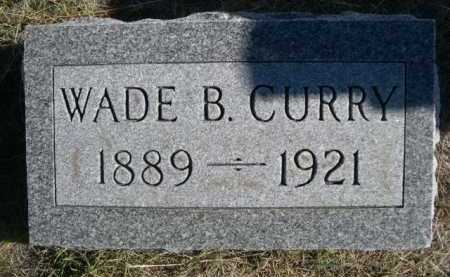 CURRY, WADE B. - Dawes County, Nebraska   WADE B. CURRY - Nebraska Gravestone Photos
