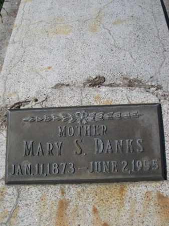 DANKS, MARY S. - Dawes County, Nebraska | MARY S. DANKS - Nebraska Gravestone Photos