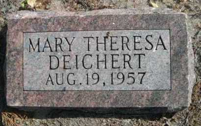 DEICHERT, MARY THERESA - Dawes County, Nebraska | MARY THERESA DEICHERT - Nebraska Gravestone Photos