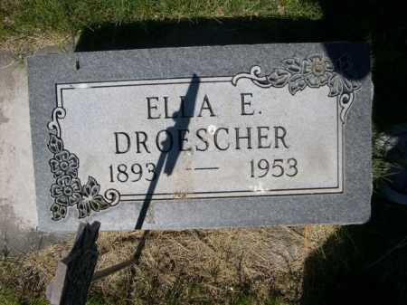 DROESCHER, ELLA E. - Dawes County, Nebraska   ELLA E. DROESCHER - Nebraska Gravestone Photos