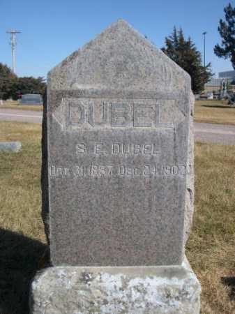 DUBEL, S. E. - Dawes County, Nebraska | S. E. DUBEL - Nebraska Gravestone Photos