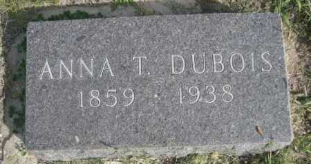 DUBOIS, ANNA T. - Dawes County, Nebraska | ANNA T. DUBOIS - Nebraska Gravestone Photos