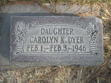 DYER, CAROLYN K. - Dawes County, Nebraska | CAROLYN K. DYER - Nebraska Gravestone Photos