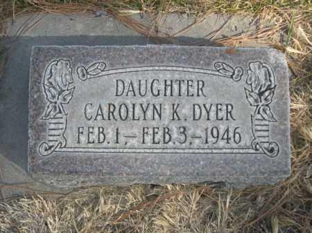 DYER, CAROLYN K. - Dawes County, Nebraska   CAROLYN K. DYER - Nebraska Gravestone Photos