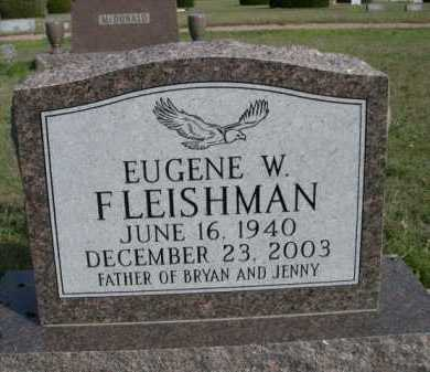 FLEISHMAN, EUGENE W. - Dawes County, Nebraska | EUGENE W. FLEISHMAN - Nebraska Gravestone Photos