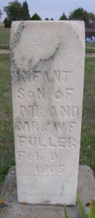 FULLER, INFANT SON OF MR. & MRS. W.F. - Dawes County, Nebraska | INFANT SON OF MR. & MRS. W.F. FULLER - Nebraska Gravestone Photos